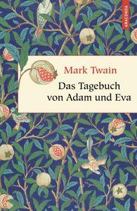 Mark  Twain - Das Tagebuch von Adam und Eva