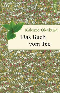 Kakuzõ  Okakura - Das Buch vom Tee