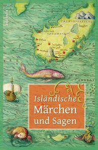 Erich  Ackermann  (Hrsg.) - Isländische Märchen und Sagen
