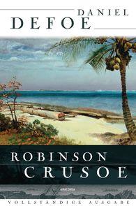 Daniel  Defoe - Robinson Crusoe - Vollständige Ausgabe