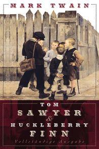 Mark  Twain - Tom Sawyer und Huckleberry Finn - Vollständige Ausgabe