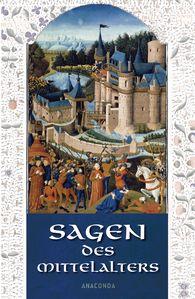 Erich  Ackermann  (Hrsg.) - Sagen des Mittelalters