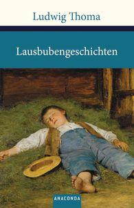 Ludwig  Thoma - Lausbubengeschichten / Tante Frieda