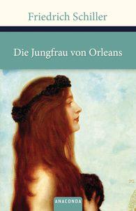Friedrich  Schiller - Die Jungfrau von Orleans
