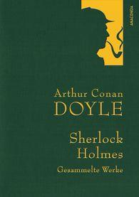 Arthur Conan  Doyle - Doyle - Sherlock Holmes - Gesammelte Werke