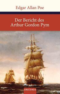 Edgar Allan  Poe - Der Bericht des Arthur Gordon Pym