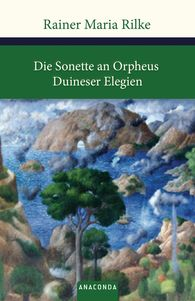 Rainer Maria  Rilke - Die Sonette an Orpheus / Duineser Elegien