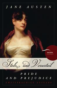 Jane  Austen - Stolz und Vorurteil / Pride and Prejudice (Anaconda Paperback)