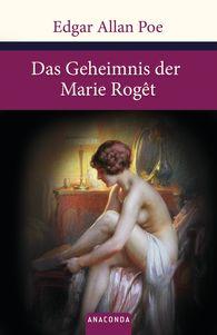 Edgar Allan  Poe - Das Geheimnis der Marie Rôget