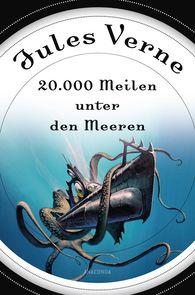 Jules  Verne - 20000 Meilen unter den Meeren (Roman) - mit Illustrationen