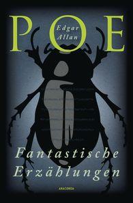 Edgar Allan  Poe - Poe - Fantastische Erzählungen
