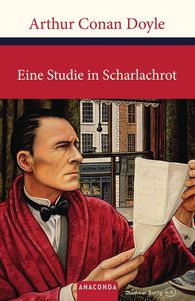 Arthur Conan  Doyle - Eine Studie in Scharlachrot (Sherlock Holmes)