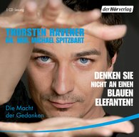 Thorsten  Havener, Michael  Spitzbart - Denken Sie nicht an einen blauen Elefanten!