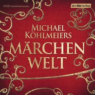 Michael  Köhlmeier  (Hrsg.) - Michael Köhlmeiers Märchenwelt (1)