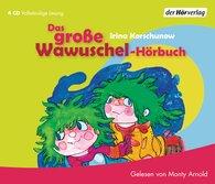 Irina  Korschunow - Das große Wawuschel-Hörbuch
