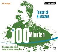 Friedrich  Nietzsche - Nietzsche in 100 Minuten