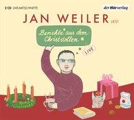 Jan  Weiler - Berichte aus dem Christstollen