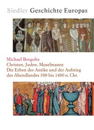 Michael  Borgolte - Christen, Juden, Muselmanen