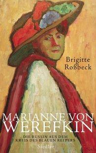 Brigitte  Roßbeck - Marianne von Werefkin
