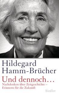 Hildegard  Hamm-Brücher - Und dennoch...