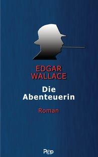 Edgar  Wallace - Die Abenteuerin