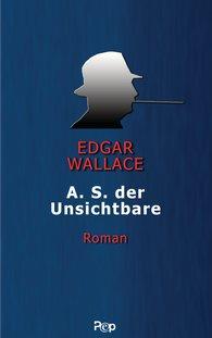 Edgar  Wallace - A.S. der Unsichtbare