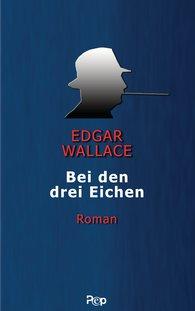 Edgar  Wallace - Bei den drei Eichen