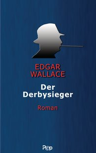 Edgar  Wallace - Der Derbysieger
