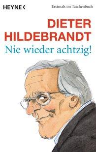 Dieter  Hildebrandt - Nie wieder achtzig!