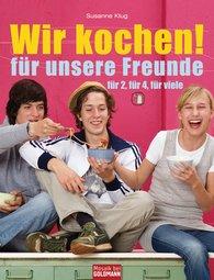 Susanne  Klug - Wir kochen!  - für unsere Freunde