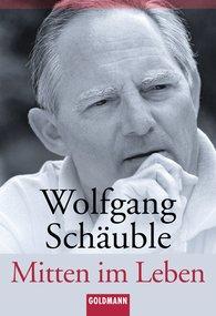 Wolfgang  Schäuble - Mitten im Leben