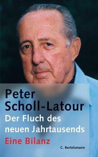 Peter  Scholl-Latour - Der Fluch des neuen Jahrtausends