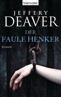 Jeffery  Deaver - Der faule Henker