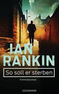 Ian  Rankin - So soll er sterben - Inspector Rebus 15