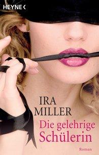Ira  Miller - Die gelehrige Schülerin
