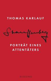 Thomas  Karlauf - Stauffenberg