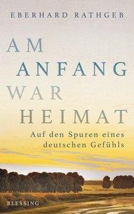 Eberhard  Rathgeb - Am Anfang war Heimat