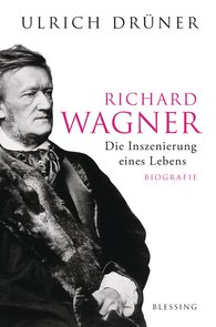 Ulrich  Drüner - Richard Wagner. Staging a Life