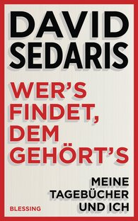 David  Sedaris - Wer's findet, dem gehört's
