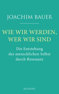 Joachim  Bauer - How We Become  -  - Who We Are