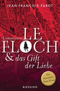 Jean-François  Parot - Commissaire Le Floch und das Gift der Liebe