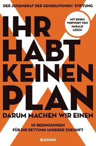 Der Jugendrat der Generationenstiftung, Claudia  Langer  (Hrsg.) - Ihr habt keinen Plan, darum machen wir einen!