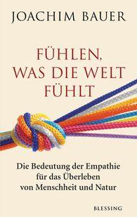 Joachim  Bauer - Feeling the World