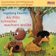 """Ingeborg  Feustel - Geschichten mit Pittiplatsch, Schnatterinchen und Moppi - """"Als Pitti schneller wachsen wollte"""""""