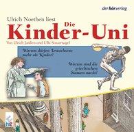 Ulrich  Janßen, Ulla  Steuernagel - Die Kinder-Uni. Warum dürfen Erwachsene mehr als Kinder? Warum sind die griechischen ...?