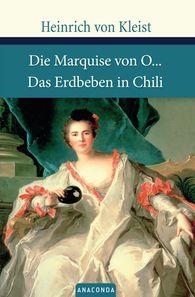 Heinrich von Kleist - Die Marquise von O... / Das Erdbeben von Chili