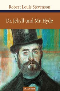 Robert Louis  Stevenson - Dr. Jekyll und Mr. Hyde