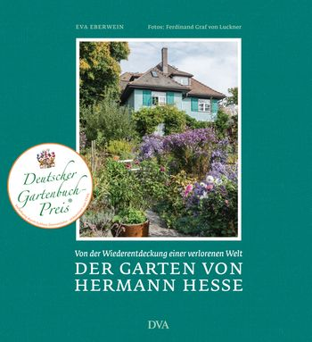 Eva Eberwein - Der Garten von Hermann Hesse