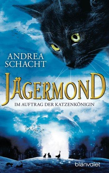 Andrea Schacht - Jägermond 2 - Im Auftrag der Katzenkönigin