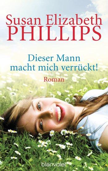 Susan Elizabeth Phillips - Dieser Mann macht mich verrückt!